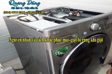Nguyên nhân và cách khắc phục máy giặt bị rung khi giặt