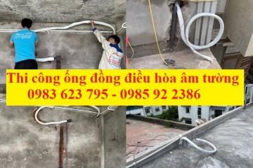 Báo giá thi công ống đồng điều hòa âm tường