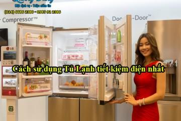 Cách sử dụng tủ lạnh tiết kiệm điện năng